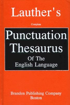 Lauther's Complete Punctuation Thesaurus of the English Language
