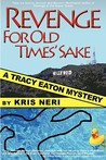 Revenge for Old Times' Sake: A Tracy Eaton Mystery