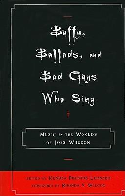 Buffy, Ballads, and Bad Guys Who Sing by Kendra Preston Leonard