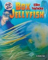 Box Jellyfish: Killer Tentacles (Afraid of the Water)