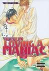 Deeply Loving a Maniac