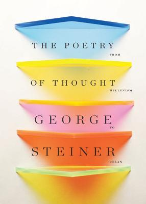 The Poetry of Thought: From Hellenism to Celan
