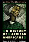 To Make Our World Anew: A History of African Americans