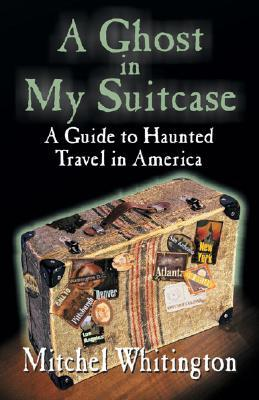 A Ghost in My Suitcase by Mitchel Whitington