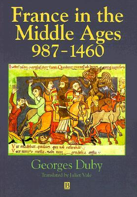 france-in-the-middle-ages-987-1460-from-hugh-capet-to-joan-of-arc
