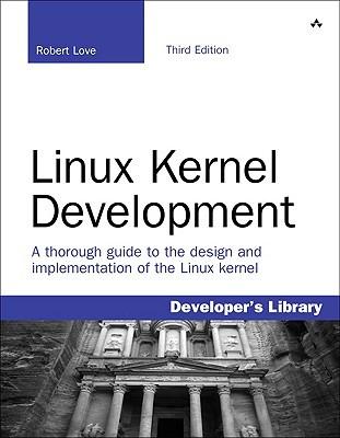 Linux Kernel Development by Robert   Love
