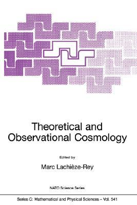 Theoretical and Observational Cosmology (NATO Science Series C: (closed))