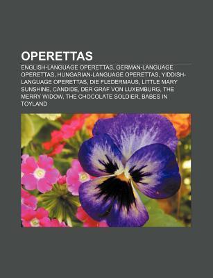 Operettas: English-Language Operettas, German-Language Operettas, Hungarian-Language Operettas, Yiddish-Language Operettas, Die Fledermaus