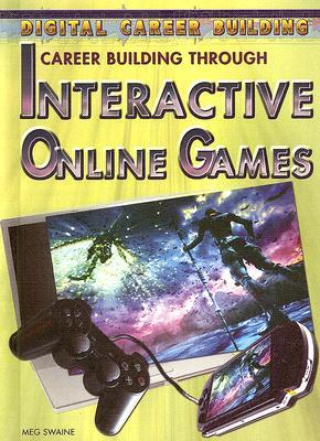 Career Building Through Interactive Online Games 978-1404219465 EPUB PDF por Meg Swaine