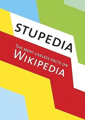 Stupedia: The Most Useless Facts on Wikipedia