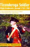 Ticonderoga Soldier Elijah Estabrooks Journal 1758-1760: A Massachusetts Provincial Soldier in the French and Indian War