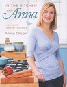 In the Kitchen with Anna: New Ways with the Classics
