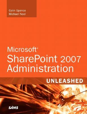 Microsoft Sharepoint 2007 Unleashed by Michael Noel