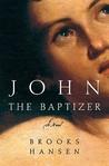 John the Baptizer: A Novel