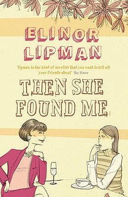 Then She Found Me by Elinor Lipman