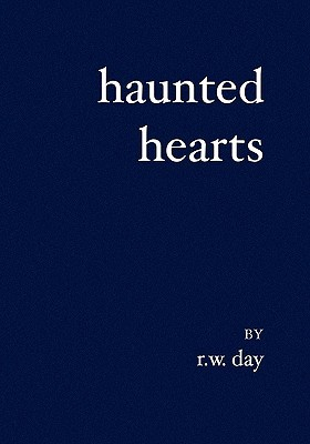 Haunted Hearts by R.W.  Day
