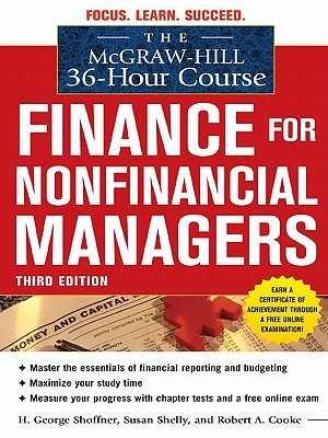 The McGraw-Hill 36-Hour Course: Finance for Non-Financial Mathe McGraw-Hill 36-Hour Course: Finance for Non-Financial Managers 3/E Nagers 3/E