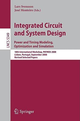 Integrated Circuit And System Design. Power And Timing Modeling, Optimization And Simulation: 18th International Workshop, Patmos 2008, Lisbon, Portugal, ... Computer Science And General Issues)