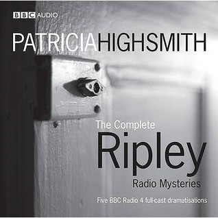"""The complete """"ripley"""" radio mysteries by Patricia Highsmith"""