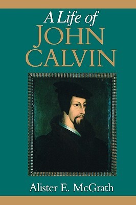 A Life of John Calvin: A Study in the Shaping of Western Culture (ePUB)