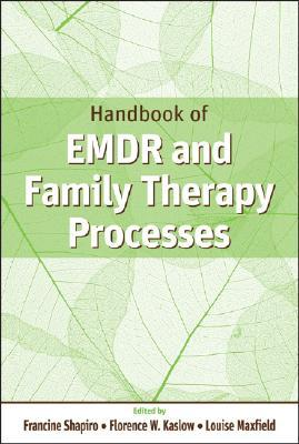 Handbook of EMDR and Family Therapy Processes by Francine Shapiro