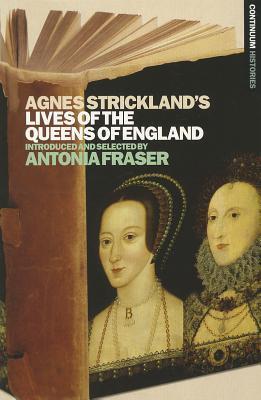 Agnes Strickland's Lives of the Queens of England