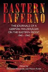Eastern Inferno: The Journals of a German Panzerjäger on the Eastern Front, 1941-1943