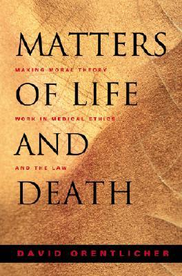 matters-of-life-and-death-making-moral-theory-work-in-medical-ethics-and-the-law
