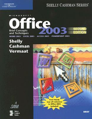 Microsoft Office 2003: Brief Concepts and Techniques