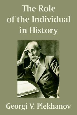 The Role of the Individual in History