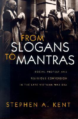 From Slogans to Mantras: Social Protest and Religious Conversion in the Late Vietnam Era