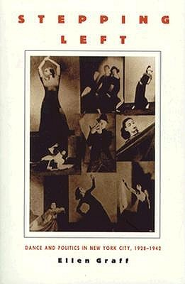 Stepping Left: Dance and Politics in New York City, 1928-1942