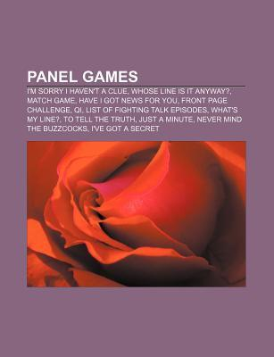 Panel Games: I'm Sorry I Haven't A Clue, Whose Line Is It Anyway?, Match Game, Have I Got News For You, Front Page Challenge, Qi