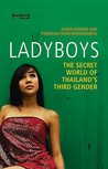 Ladyboys: The Secret World of Thailand's Third Gender
