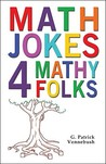 Math Jokes 4 Mathy Folks by G. Patrick Vennebush