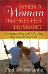 When a Woman Inspires Her Husband by Cindi McMenamin