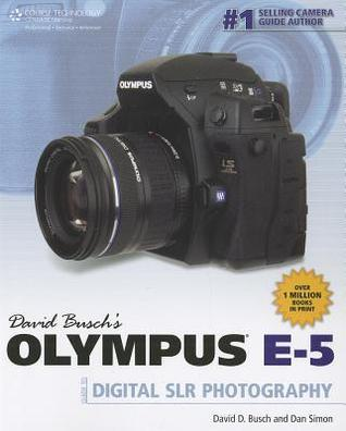 David Busch's Olympus E 5 Guide To Digital Slr Photography