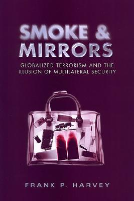 Smoke and Mirrors: Globalized Terrorism and the Illusion of Multilateral Security
