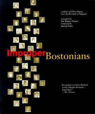 Improper Bostonians: Lesbian and Gay History from the Puritans to Playland