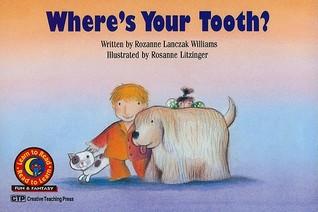 Where's Your Tooth? by Rozanne Lanczak Williams