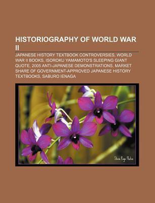 Historiography of World War II: Japanese History Textbook Controversies, World War II Books, Isoroku Yamamoto's Sleeping Giant Quote