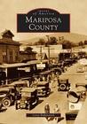 Mariposa County (Images of America: California)