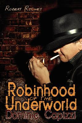 Robinhood of the Underworld: Dominic Capizzi