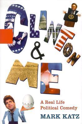 Clinton & Me by Mark Katz