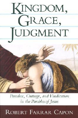 kingdom-grace-judgment-paradox-outrage-and-vindication-in-the-parables-of-jesus