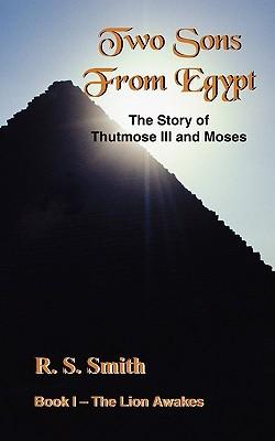 Descarga gratuita de libros en línea en Google Two Sons from Egypt: The Story of Thutmose III and Moses