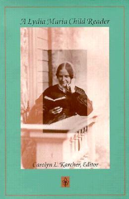 A Lydia Maria Child Reader