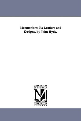 Mormonism: Its Leaders and Designs