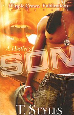 A Hustler's Son by T. Styles