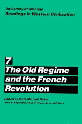University of Chicago Readings in Western Civilization, Volume 7: The Old Regime and the French Revolution